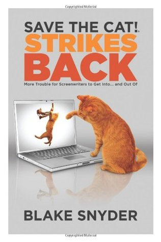 Save the Cat! Strikes Back: More Trouble for Screenwriters ...