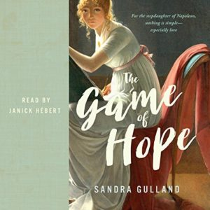 audible edition of The Game of Hope by Sandra Gulland