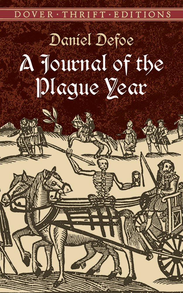 is deofes a journal of the plague A journal of the plague year is daniel defoe's novel of the great plague of london in 1665, published fifty-seven years after the event in 1722 defoe intended the book as a warning defoe intended the book as a warning.