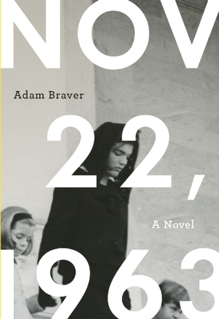 November 22, 1963 by Adam Braver — Reviews, Discussion ...